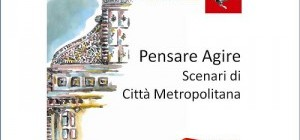 THINKING AND ACTING: SCENARIOS OF A NEW METROPOLITAN CITY