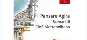 THINKING AND ACTING: SCENARIOS OF A NEW METROPOLITAN CITY